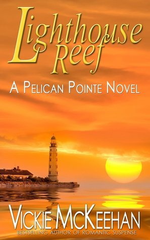Lighthouse Reef (Pelican Pointe, #4)  by  Vickie McKeehan