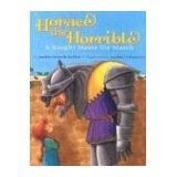 Horace the Horrible: A Knight Meets His Match Jackie French Koller