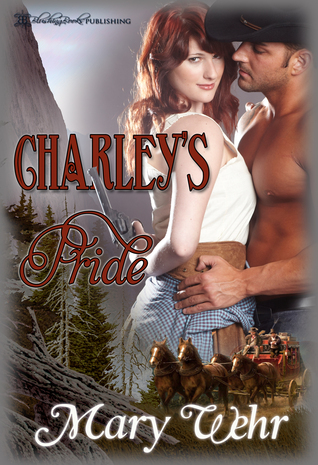 Charleys Pride (Swiftwater, #1)  by  Mary Wehr
