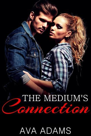 The Mediums Connection (Medium Connection Book 1) Ava Adams