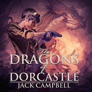 The Dragons of Dorcastle (The Pillars of Reality, #1)  by  Jack Campbell