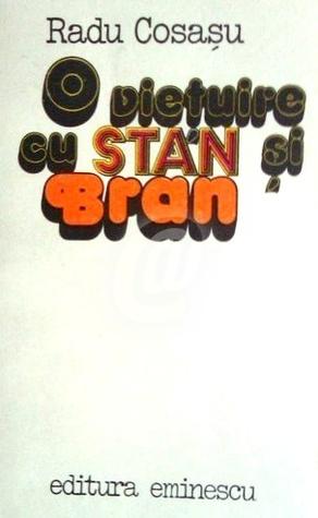 O viețuire cu Stan și Bran Radu Cosașu
