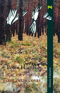 Lucie en el bosque con estas cosas de ahí Peter Handke