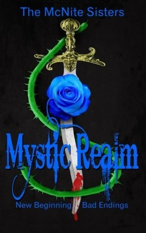 Mystic Realm: New Beginning Bad Endings  by  Leigh C. Hatten