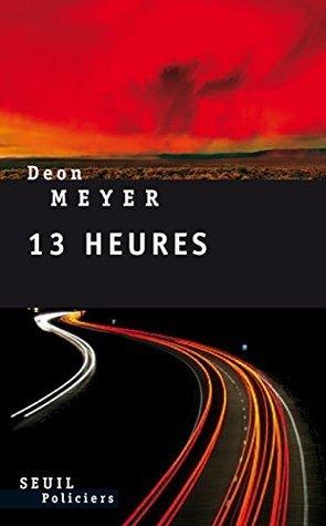 Treize heures Deon Meyer