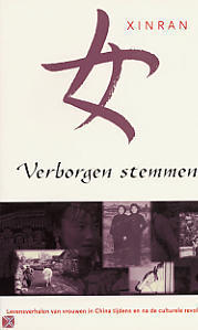 Verborgen stemmen. Levensverhalen van vrouwen in China tijdens en na de culturele revolutie Xinran