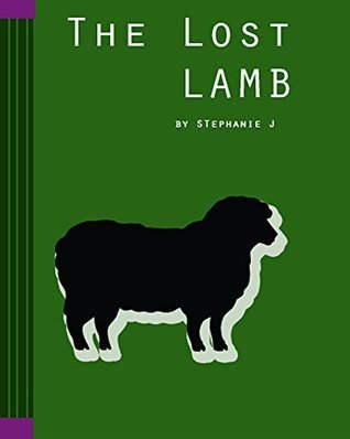 The Lost Lamb: the adventures of Maisie an Millie Stephanie Jacobo