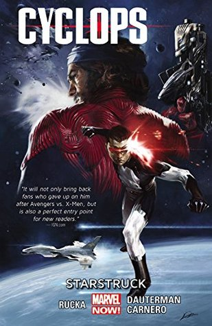 Cyclops, Vol. 1: Starstruck  by  Greg Rucka