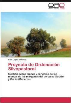 Proyecto de Ordenacion Silvopastoral  by  Aida López Sánchez