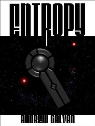 Entropy  by  Andrew Galvan