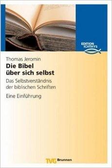 Die Bibel über sich selbst: Das Selbstverständnis der biblischen Schriften. Eine Einführung  by  Thomas Jeromin