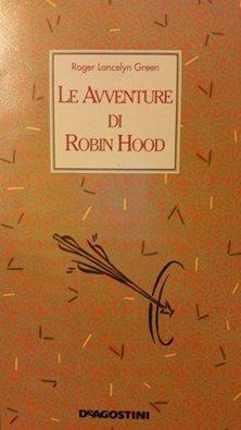 Le Avventure di Robin Hood  by  Roger Lancelyn Green