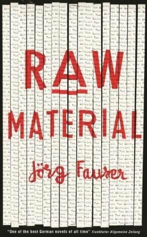 Raw Material Jörg Fauser