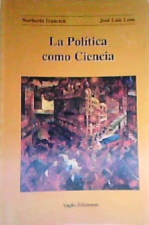 La Política como Ciencia  by  Norberto Ivancich