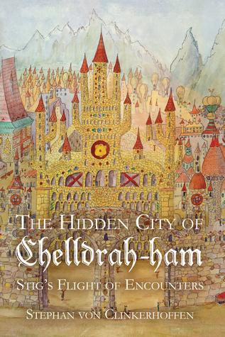 Stigs Flight of Encounters (The Hidden City of Chelldrah-ham, #1) Stephan von Clinkerhoffen
