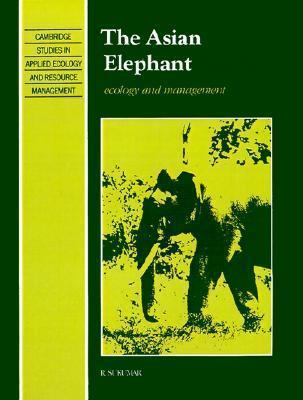 The Asian Elephant: Ecology and Management  by  Raman Sukumar