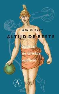 Altijd de beste: sport in de Griekse oudheid  by  H.W. Pleket