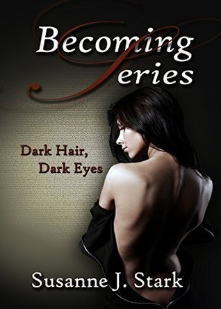 Dark Hair, Dark Eyes (Becoming Series, #1) Susanne Stark