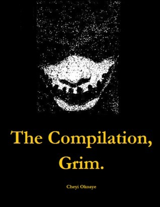 The Compilation, Grim Cheyi Okoaye