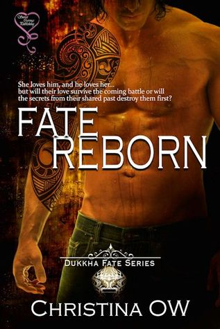 Fate Reborn (Dukkha Fate, #1)  by  Christina OW