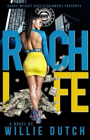 Rich Life  by  Willie Dutch