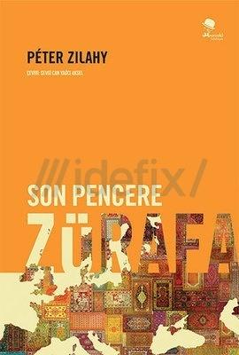 Son Pencere Zürafa  by  Péter Zilahy