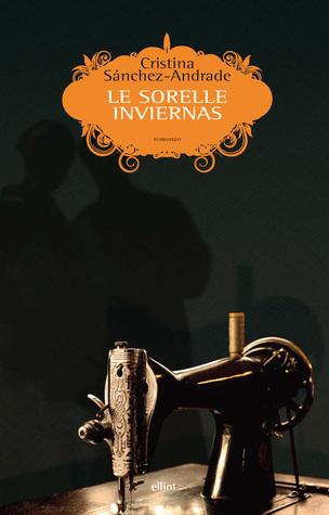 Le sorelle Inviernas  by  Cristina Sánchez-Andrade
