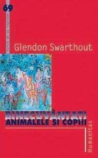 Binecuvântaţi animalele şi copiii  by  Glendon Swarthout