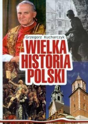 Wielka Historia Polski  by  Grzegorz Kucharczyk