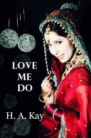 Love Me Do  by  H.A. Kay