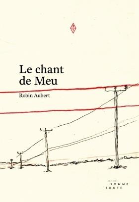 Le chant de Meu  by  Robin Aubert