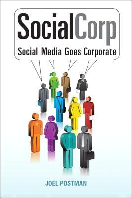 SocialCorp: Social Media Goes Corporate Joel Postman