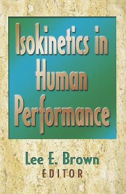 Isokinetics in Human Performance Lee E. Brown