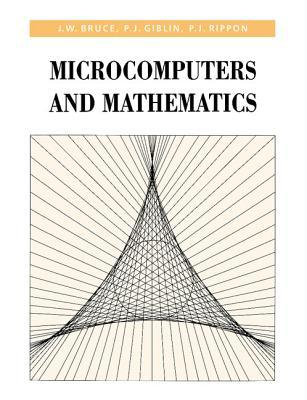 Microcomputers and Mathematics James William Bruce
