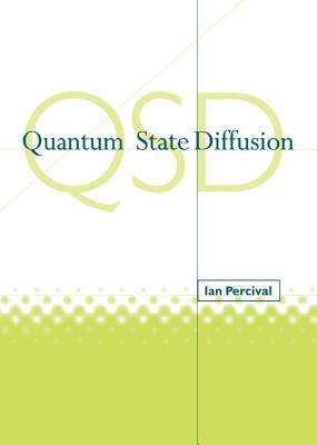 Quantum State Diffusion  by  Ian Percival