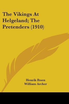 The Vikings at Helgeland/The Pretenders Henrik Ibsen