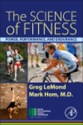 The Science of Fitness: Power, Performance, and Endurance  by  Greg LeMond