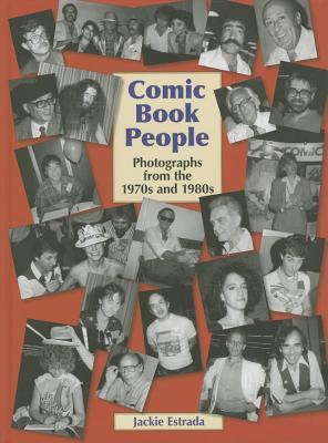 Comic Book People: Photographs from the 1970s and 1980s Jackie Estrada