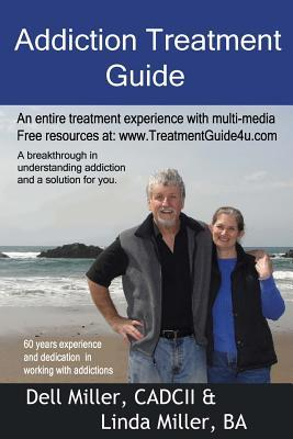 Addiction Treatment Guide  by  Dell Miller Cadcii