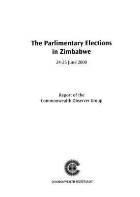 Election Observer Group Report on the Zimbabwe Elections, July 2000: Report of the Commonwealth Observer Group  by  Commonwealth Observer Group