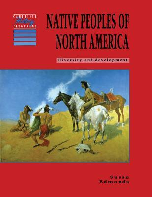 Native Peoples of North America: Diversity and Development Susan Edmonds