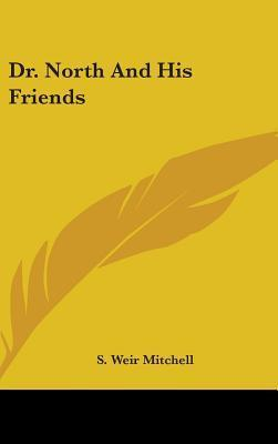 Dr. North and His Friends  by  S. Weir Mitchell
