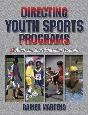 Directing Youth Sports Programs  by  Rainer Martens