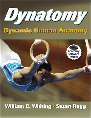 Dynatomy: Dynamic Human Anatomy [With CDROM] William C. Whiting