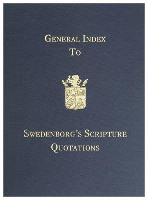 General Index to Swedenborgs Scripture Quotations  by  Arthur Hodson Searle