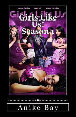 Girls Like Us! Season 1 (Volume 1)  by  Anike Baba