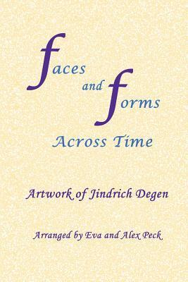 Faces and Forms Across Time -- Artwork of Jindrich Degen Jindrich (Henry) Degen