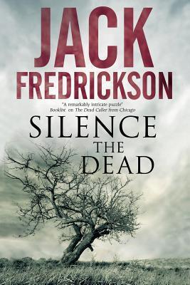 Silence the Dead  by  Jack Fredrickson