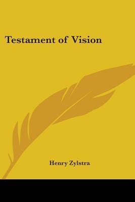Testament of Vision Henry Zylstra
