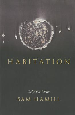 Habitation: Collected Poems Sam Hamill